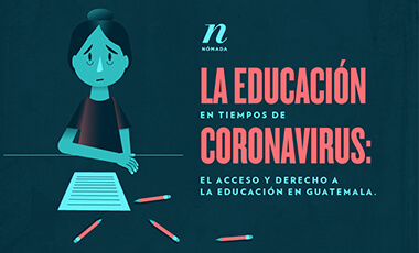 LA EDUCACIÓN EN TIEMPO DE CORONAVIRUS EN GUATEMALA